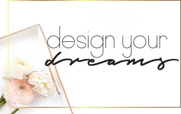 Design your dreams with purpose on a budget