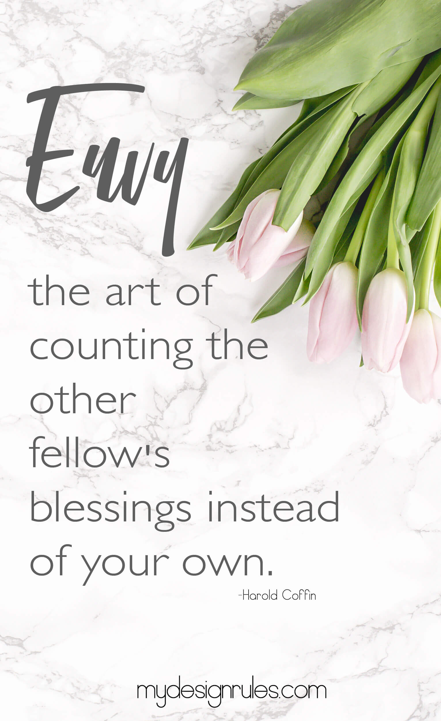 Overcome feelings of envy and jealousy. Envy is the art of counting the other fellow's blessings instead of your own.