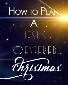 Plan Jesu centered Christmas