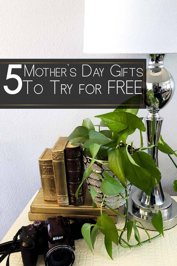 Mother's Day Gifts to try for free