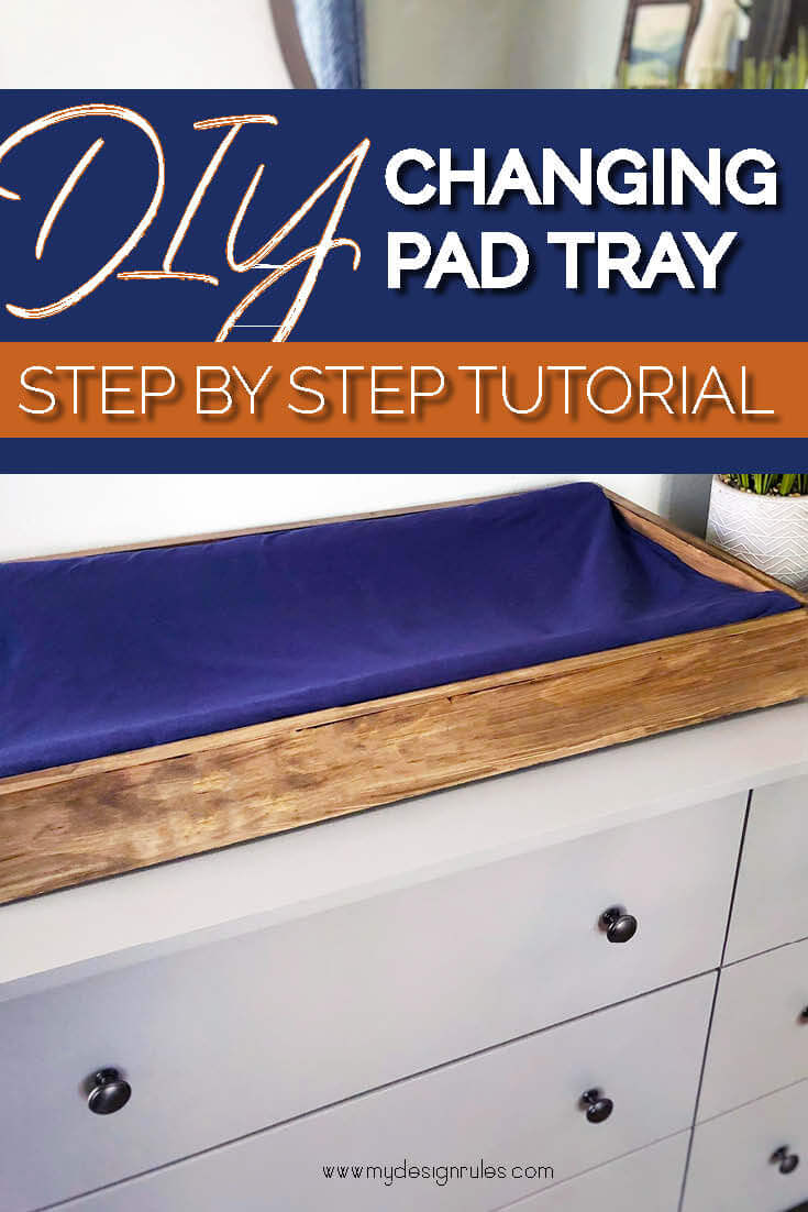 How to make an easy DIY baby table changing table topper from wood. This is a simple build for a beginner woodworker. In fact, making this changing pad tray was my first time using a Kreg jig. It's a simple yet chic home decor project for a baby nursery on a budget. #mydesignrules #easywoodworking #DIYnursery #nursery projects. #oneroomchallenge